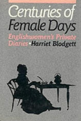 Image for Centuries of Female Days: Englishwomen's Private Diaries