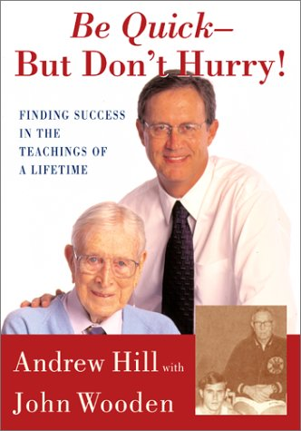 Image for Be Quick-But Don't Hurry: Finding Success in the Teachings of a Lifetime