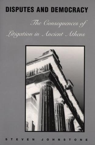 Image for Disputes and Democracy: The Consequences of Litigation in Ancient Athens