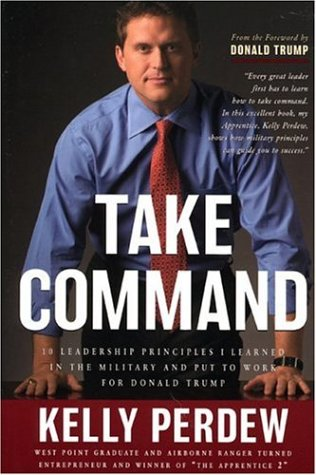 Image for Take Command: 10 Leadership Principles I Learned in the Military Put to Work for Donald Trump