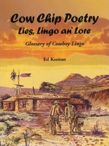 Image for Cow Chip Poetry: Lies, Lingo and Lore (Glossary of Cowboy Lingo)