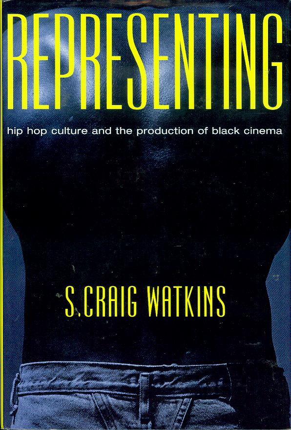 Image for Representing: Hip Hop Culture and the Production of Black Cinema