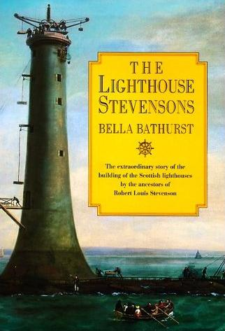 Image for The Lighthouse Stevensons: The Extraordinary Story of the Building of the Scottish Lighthouses by the Ancestors of Robert Louis Stevenson