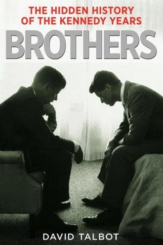 Image for Brothers: The Hidden History of the Kennedy Years