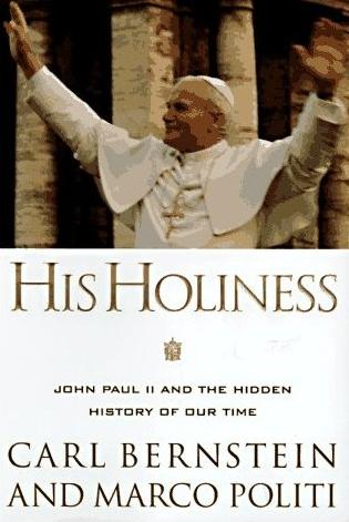 Image for His Holiness: John Paul II and the Hidden History of Our Time