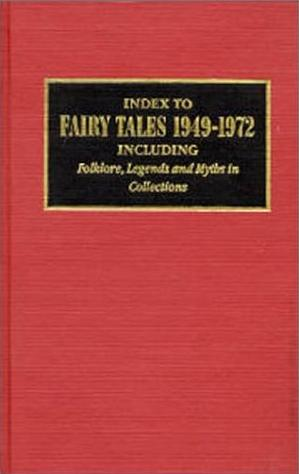 Image for Index to Fairy Tales, 1949-1972: Including Folklore, Legends, & Myths, In Collections
