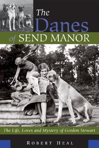 Image for The Danes of Send Manor: The Life, Loves and Mystery of Gordon Stewart