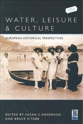 Image for Water, Leisure and Culture: European Historical Perspectives