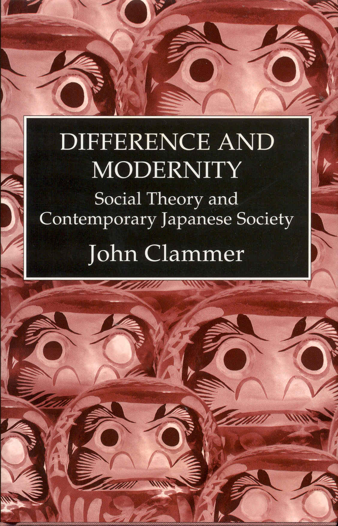 Image for Difference and Modernity: Social Theory and Contemporary Japanese Society