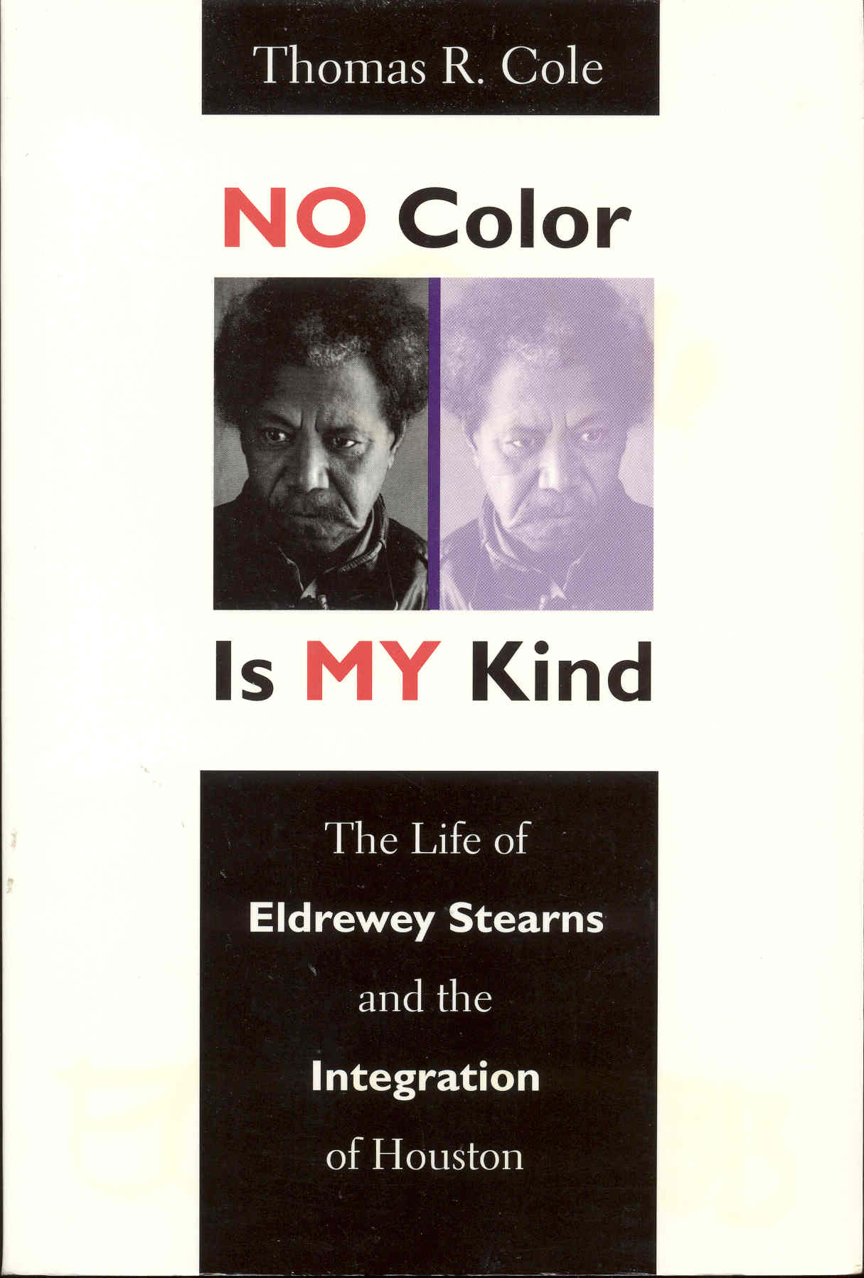 Image for No Color Is My Kind: The Life of Eldrewey Stearns and the Integration of Houston