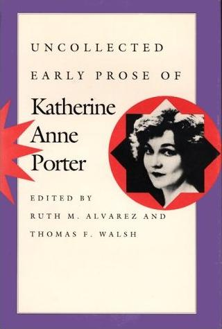 Image for Uncollected Early Prose of Katherine Anne Porter