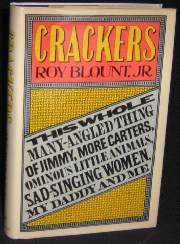 Image for Crackers: This Whole Many-angled Thing of Jimmy, More Carters, Ominous LIttle Animals, Sad-singing Women, My Daddy and Me