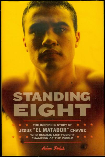 "Image for Standing Eight: The Inspiring Story of Jesus ""El Matador"" Chavez, Who Became Lightweight Champion of the World"