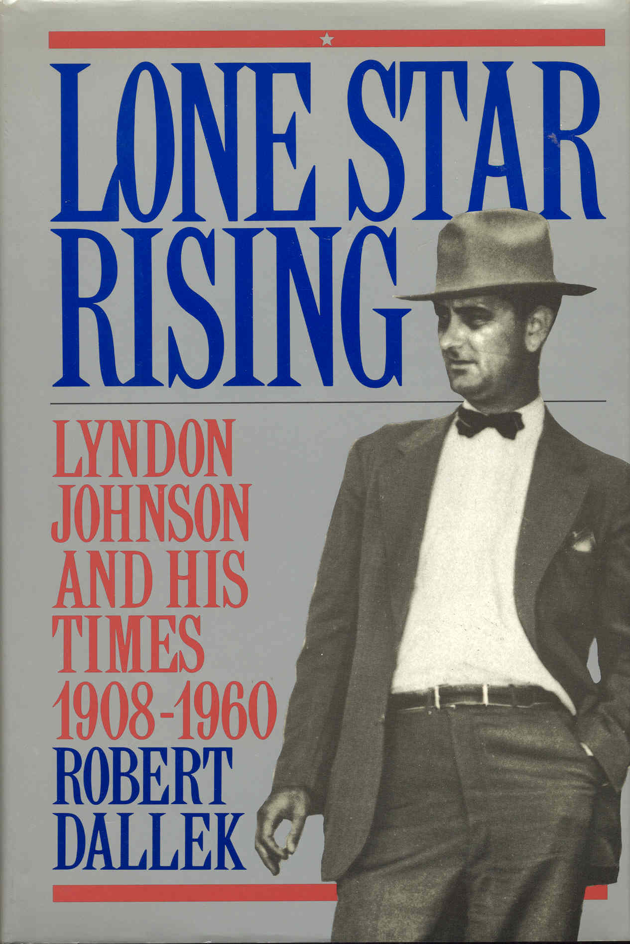 Image for Lone Star Rising: Lyndon Johnson and His Times, 1908-1960
