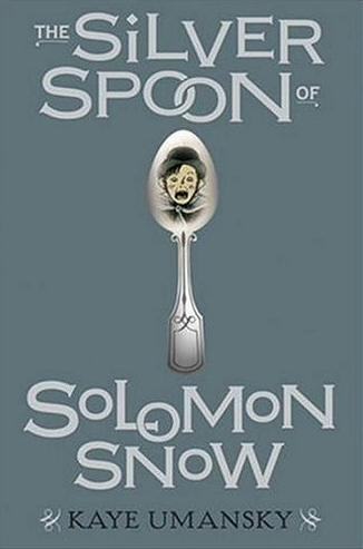 Image for The Silver Spoon Of Solomon Snow