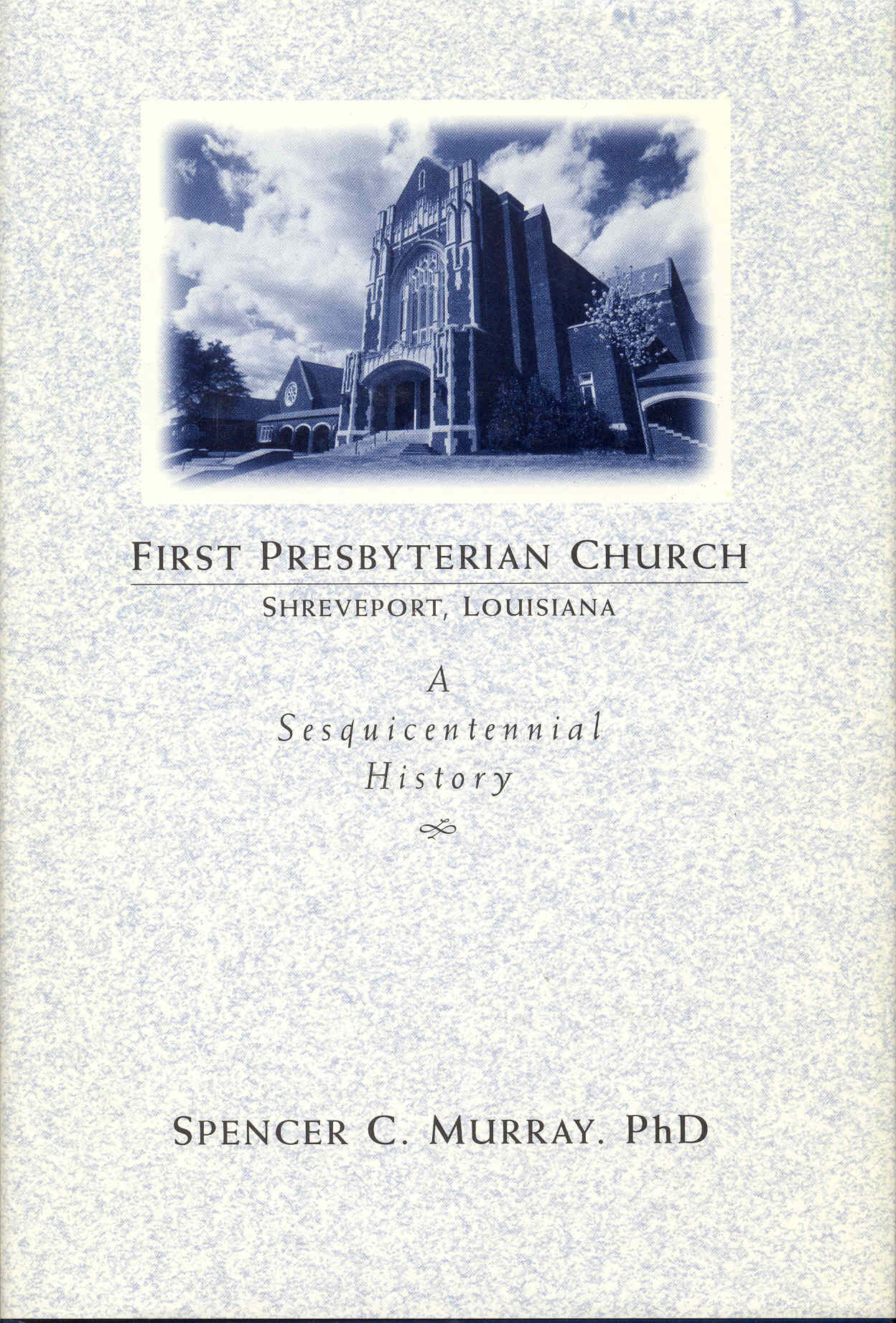 Image for First Presbyterian Church, Shreveport, Louisiana: A Sesquicentennial History