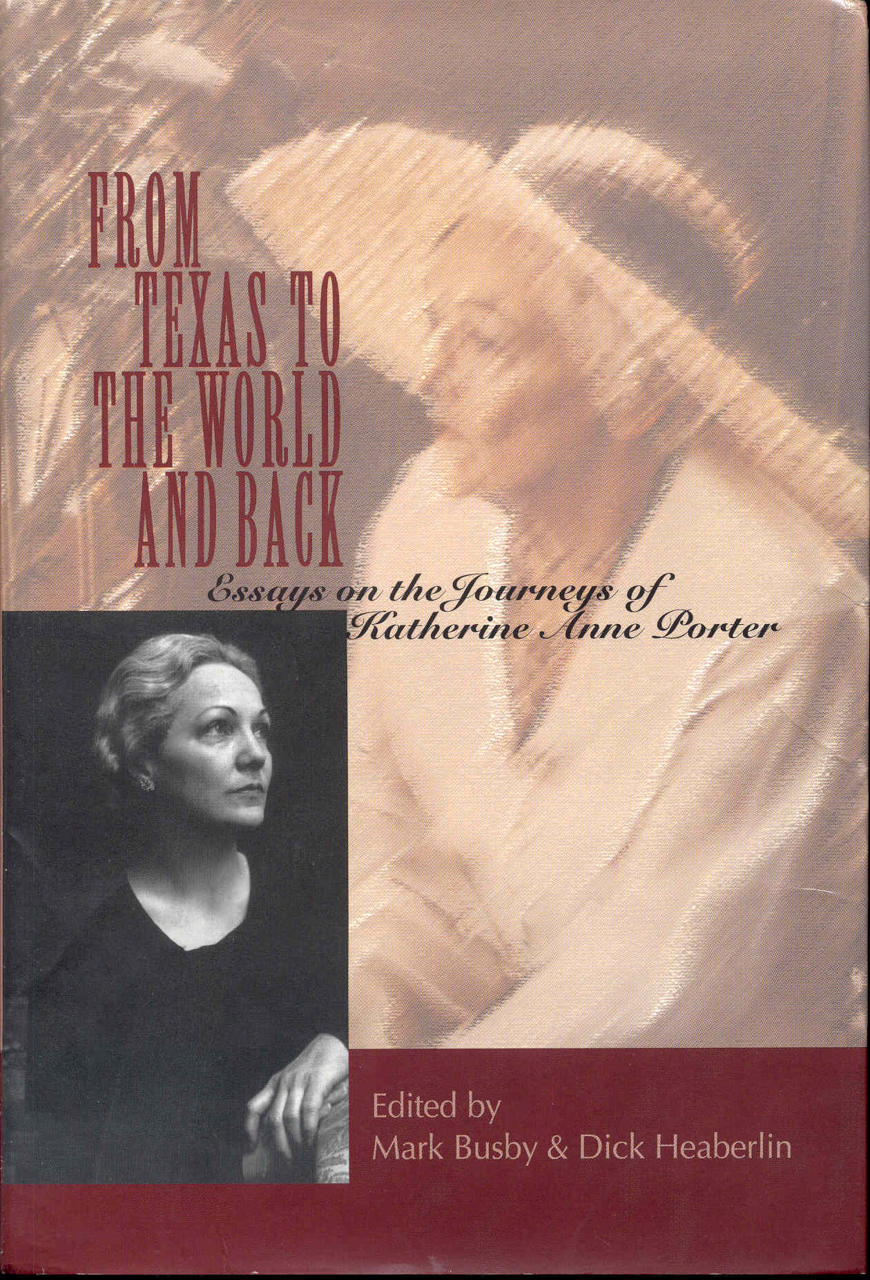 Image for From Texas to the World and Back: Essays on the Journeys of Katherine Anne Porter