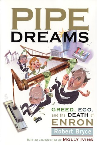 Image for Pipe Dreams: Greed, Ego, Jealousy and the Death of Enron