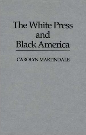 Image for The White Press and Black America