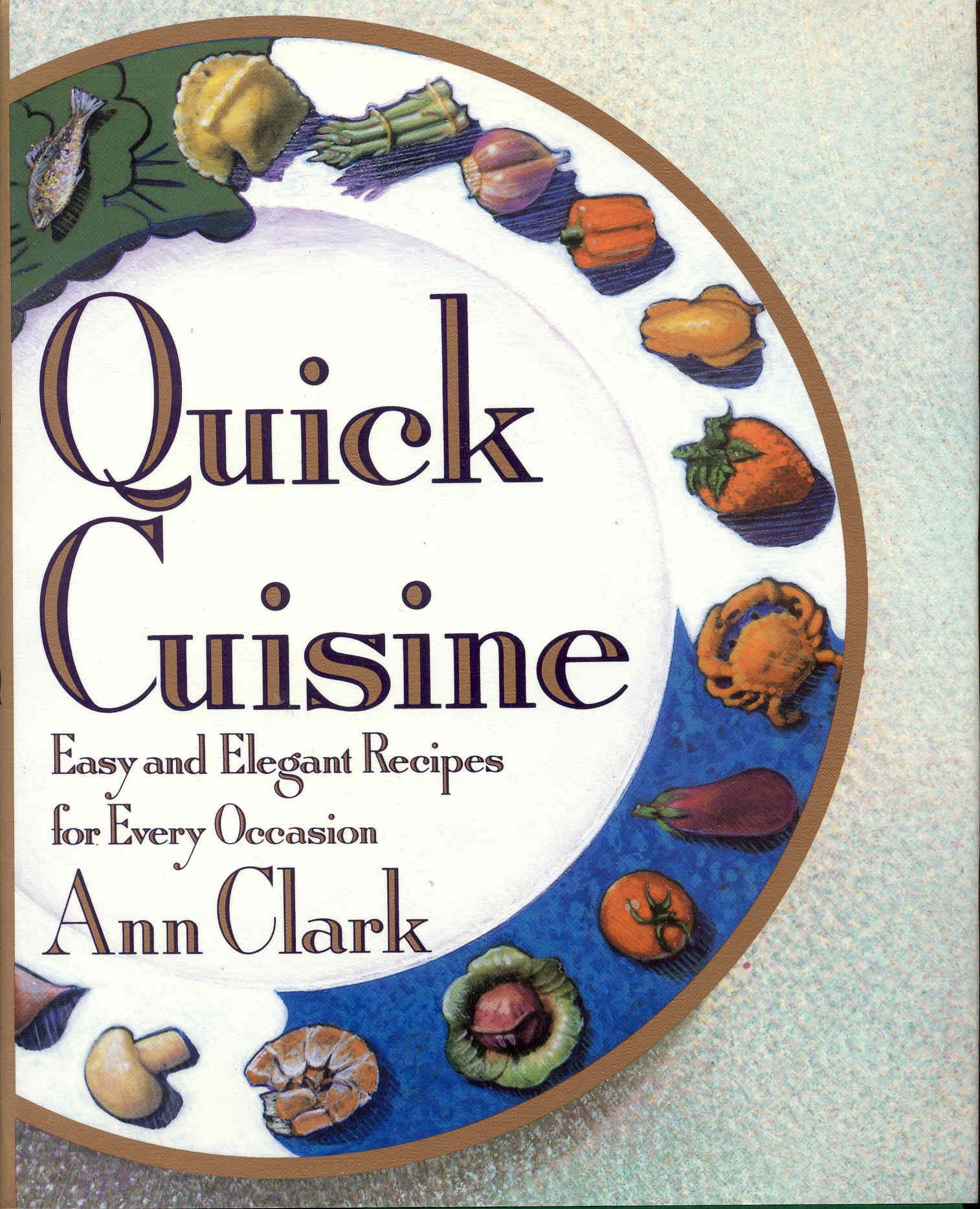 Image for Quick Cuisine: Easy and Elegant Recipes for Every Occasion