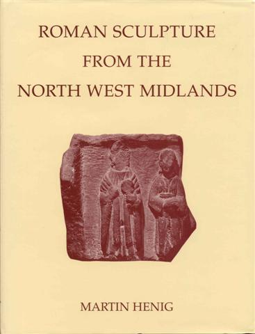 Image for Roman Sculpture From The North West Midlands