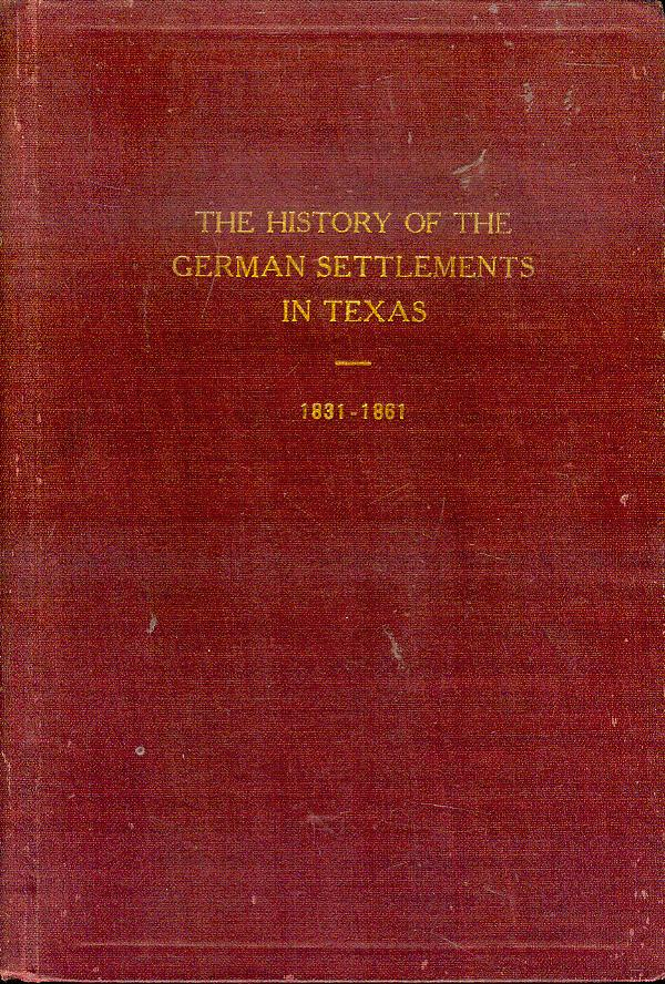 Image for The History of the German Settlements in Texas 1831-1861