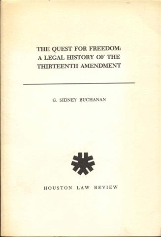 Image for The Quest for Freedom: A Legal History of the Thirteenth Amendment