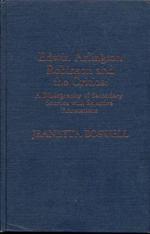Image for Edwin Arlington Robinson and the Critics: A Bibliography of Secondary Sources With Selective Annotations