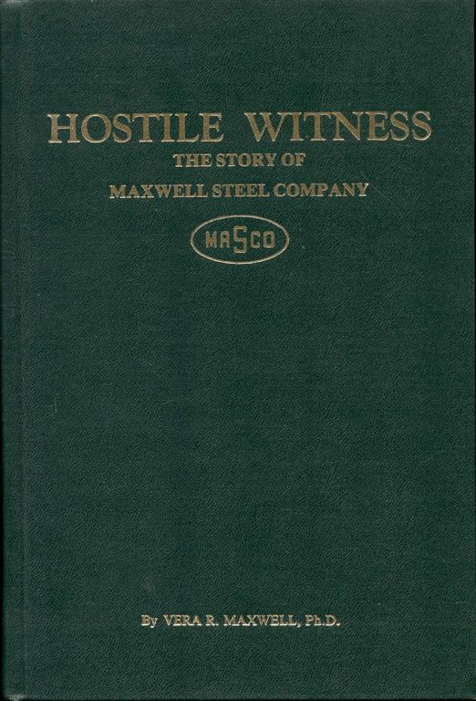 Image for Hostile Witness: The Story of Maxwell Steel Company, 1933-1959