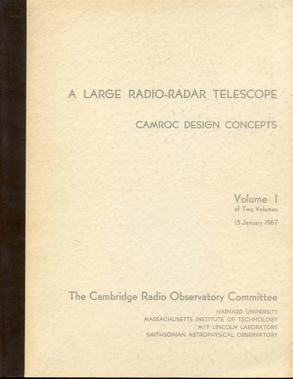 Image for A Large Radio-Radar Telescope: CAMROC Desgin Concepts (Volume I, 15 January 1967)