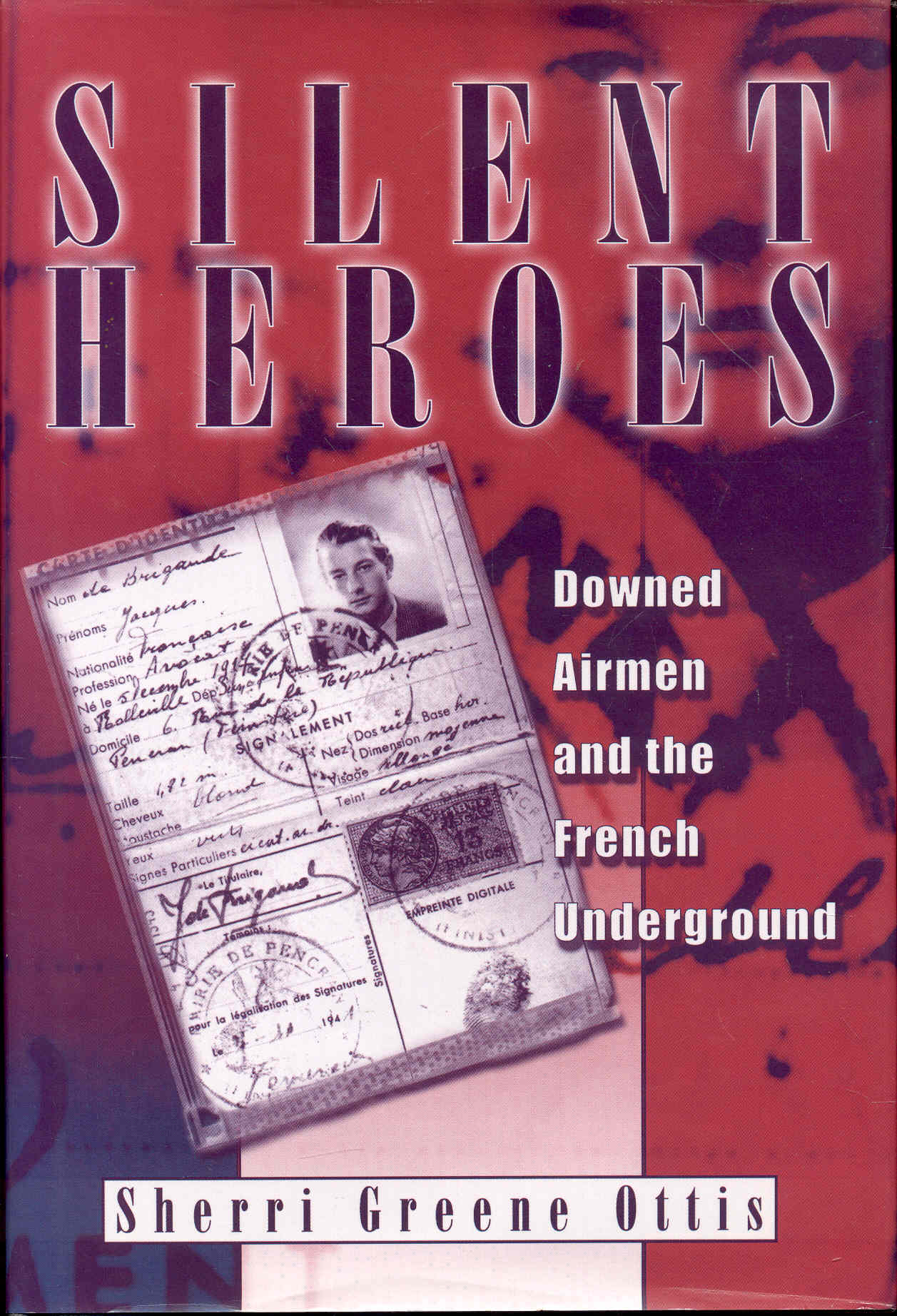 Image for Silent Heroes: Downed Airmen and the French Underground