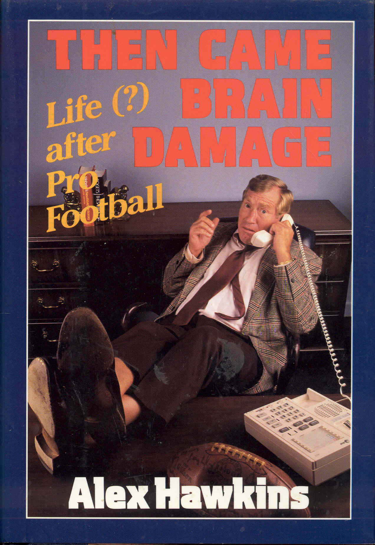 Image for Then Came Brain Damage: Life (?) After Pro Football