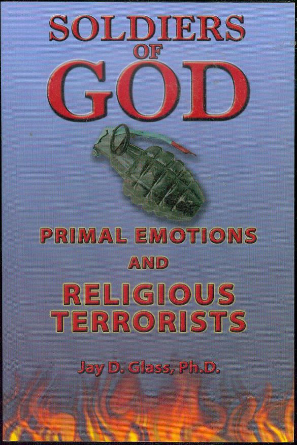 Image for Soldiers of God: Primal Emotions and Religious Terrorists