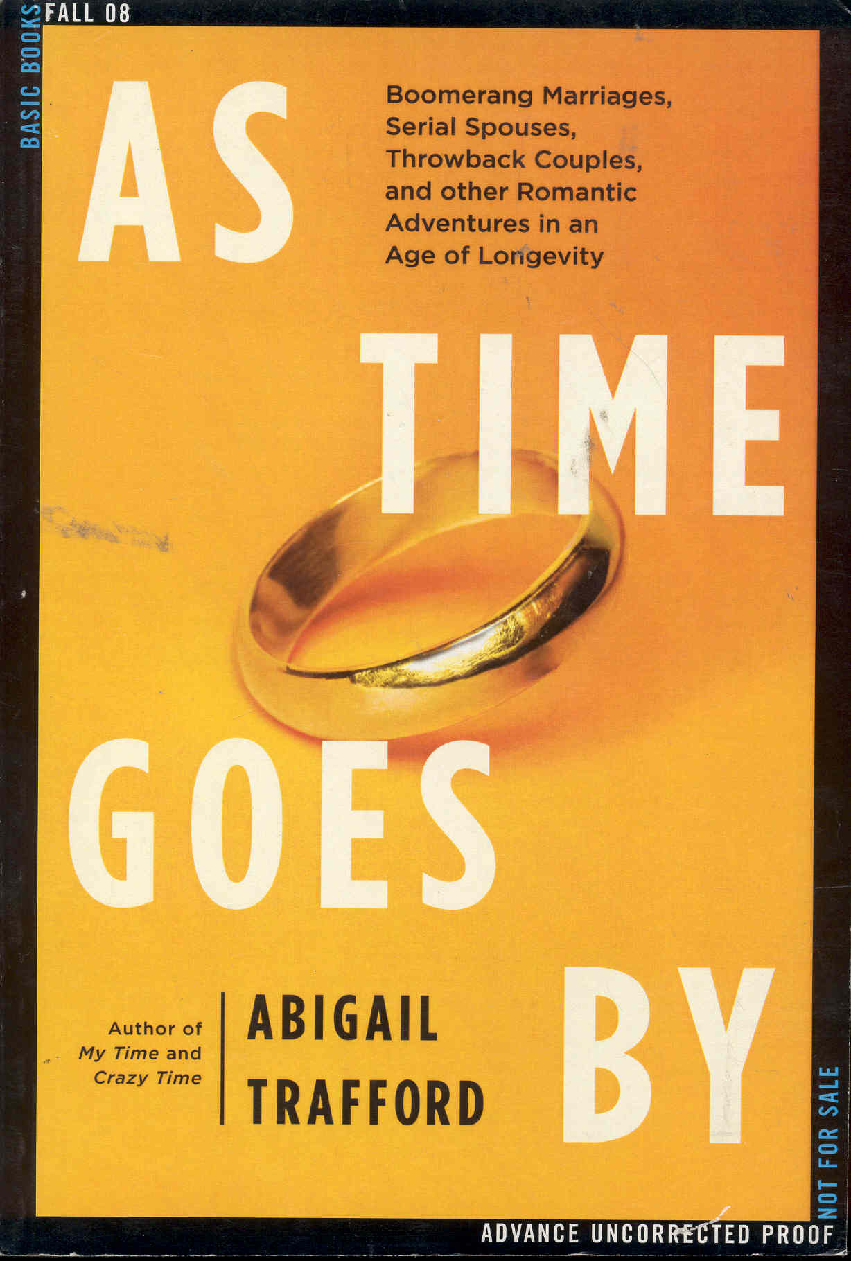 Image for As Time Goes By: Boomerang Marriages, Serial Spouses, Throwback Couples, and Other Romantic Adventures in an Age of Longevity