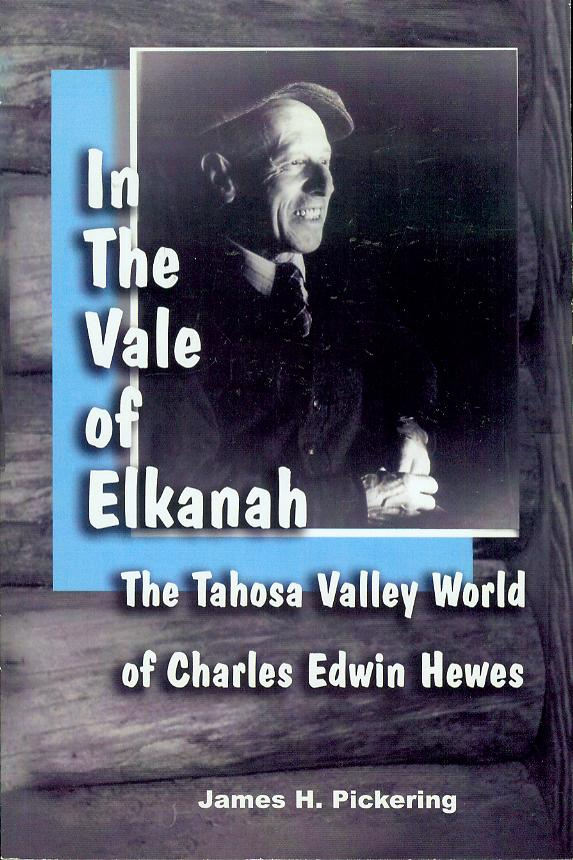Image for In The Vale of Elkanah: The Tahosa Valley World of Charles Edwin Hewes