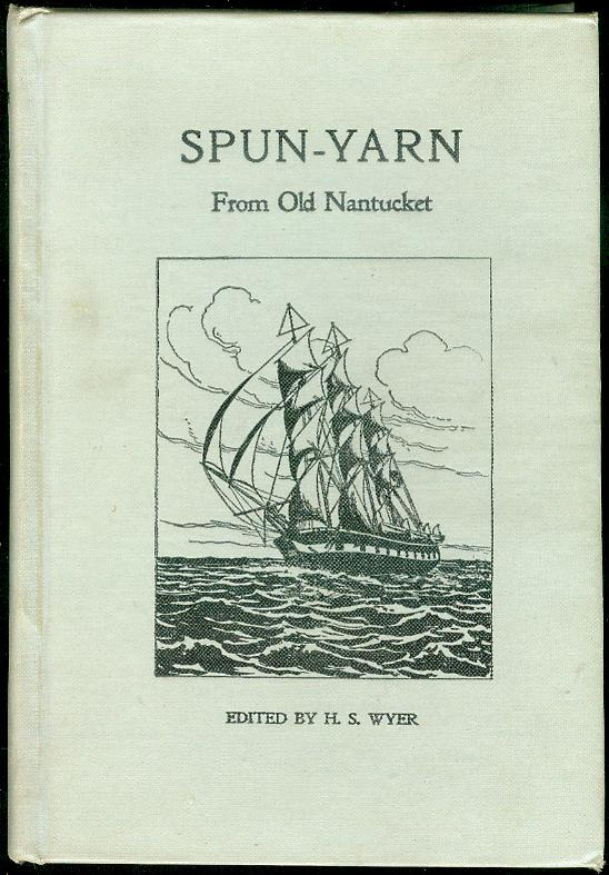 Image for Spun-Yarn: From Old Nantucket
