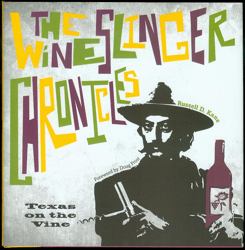 Image for The Wineslinger Chronicles: Texas on the Vine