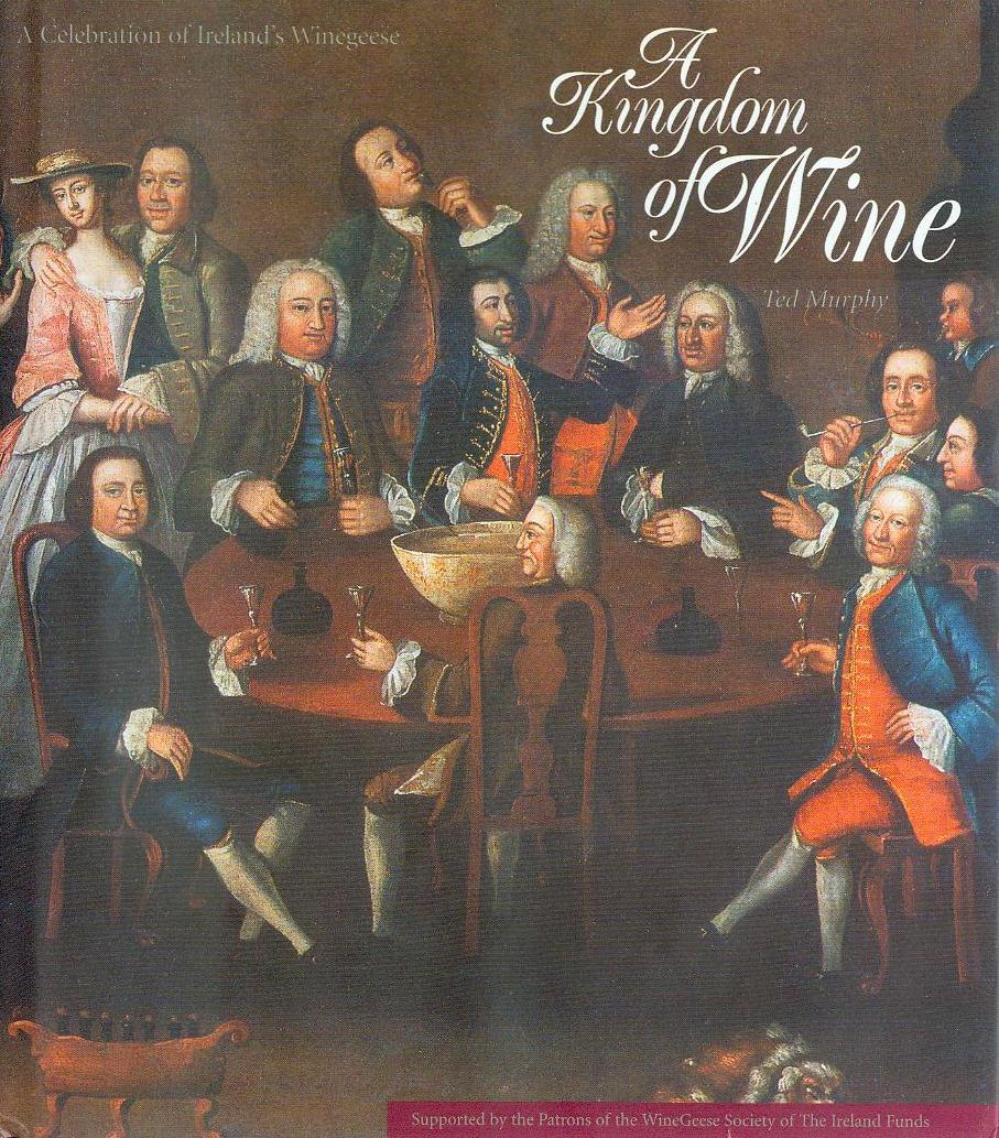 Image for A Kingdom of Wine: A Celebration of Ireland's Winegeese