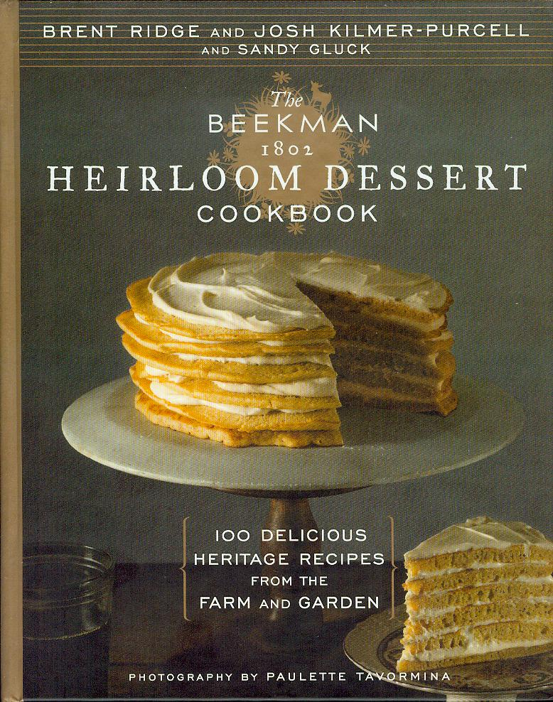 Image for The Beekman 1802 Heirloom Dessert Cookbook: 100 Delicious Heritage Recipes from the Farm and Garden