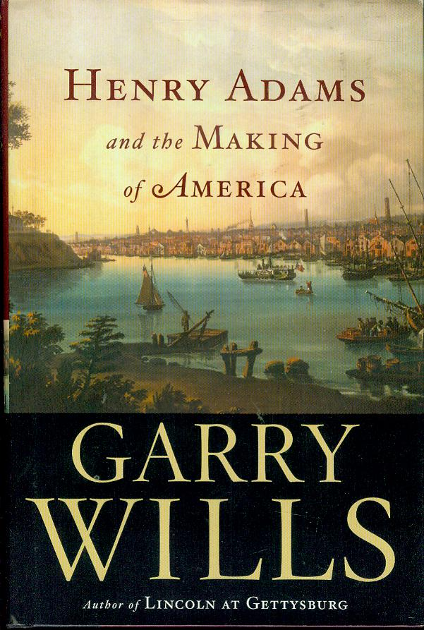 Image for Henry Adams and the Making of America