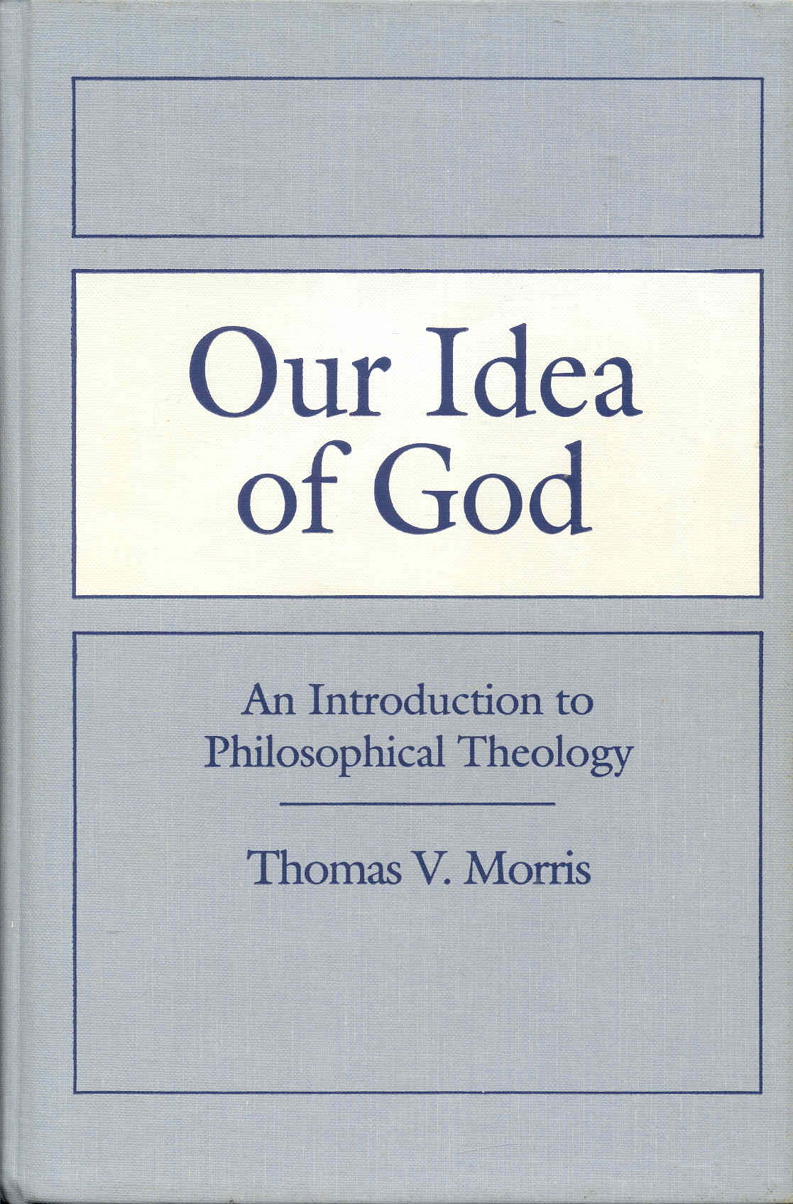 Image for Our Idea of God: An Introduction to Philosophical Theology