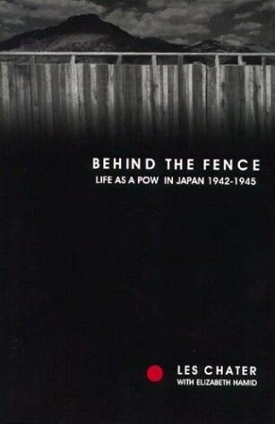 Image for Behind the Fence: Life as a POW in Japan 1942-1945