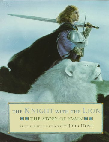 Image for The Knight With the Lion: The Story of Yvain