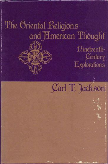 Image for The Oriental Religions and American Thought: Nineteenth Century Explorations