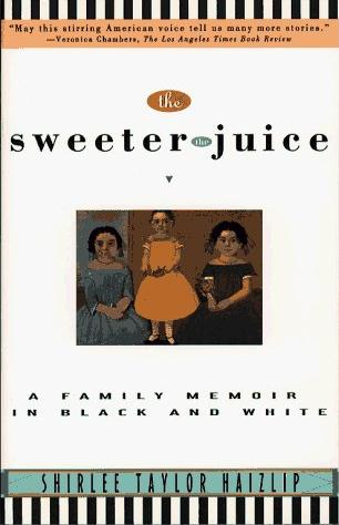 Image for The Sweeter the Juice: A Family Memoir in Black & White