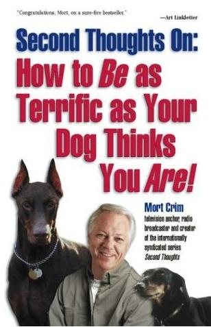 Image for Second Thoughts On: How to Be as Terrific as Your Dog Thinks You Are!
