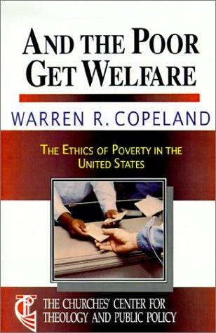 Image for And the Poor Get Welfare: The Ethics of Poverty in the U. S.