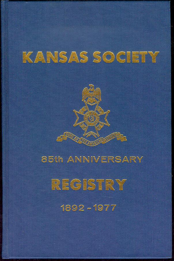 Image for 85th Anniversary Membership Registry and Roster of All Members of the Kansas Society of the National Society Sons of the American Revolution from 1892 to 1977