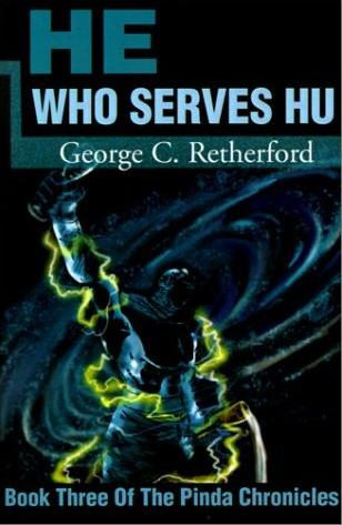 Image for He Who Serves Hu: Book Three of the Pinda Chronicles