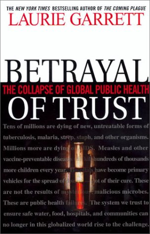Image for Betrayal of Trust: The Collapse of Global Public Health